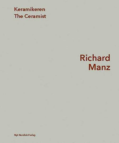 Keramikeren Richard Manz af Cecilie Manz