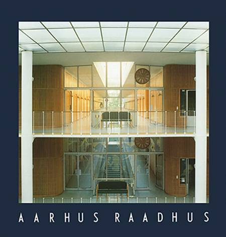 Aarhus Raadhus af Kjeld Vindum og Tekster af Erik Møller