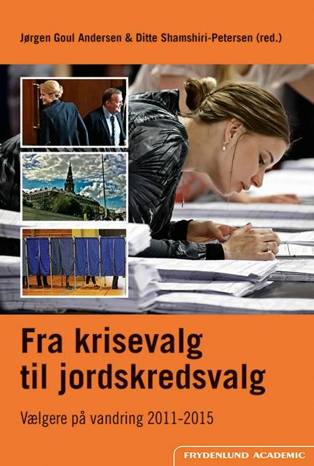 Fra krisevalg til jordskredsvalg af Jørgen Goul Andersen og Ditte Shamshiri-Petersen