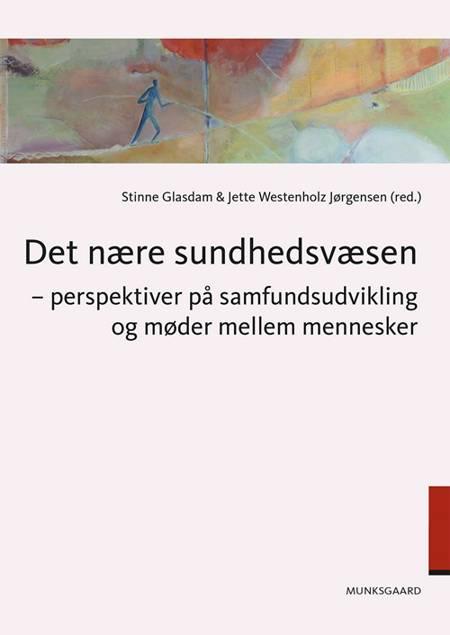 Det nære sundhedsvæsen af Stinne Glasdam, Jeppe Agger Nielsen og Jette Westenholz Jørgensen m.fl.
