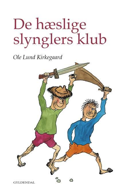 De hæslige slynglers klub af Ole Lund Kirkegaard