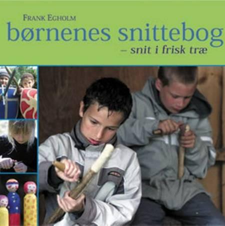 Børnenes snittebog af Frank Egholm