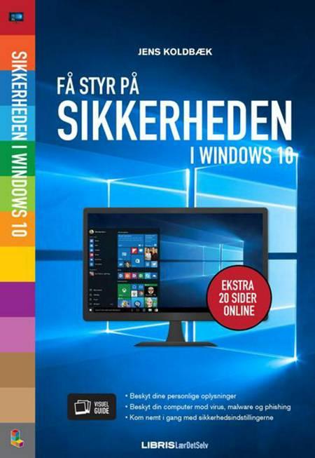Få styr på sikkerheden i Windows 10 af Jens Koldbæk