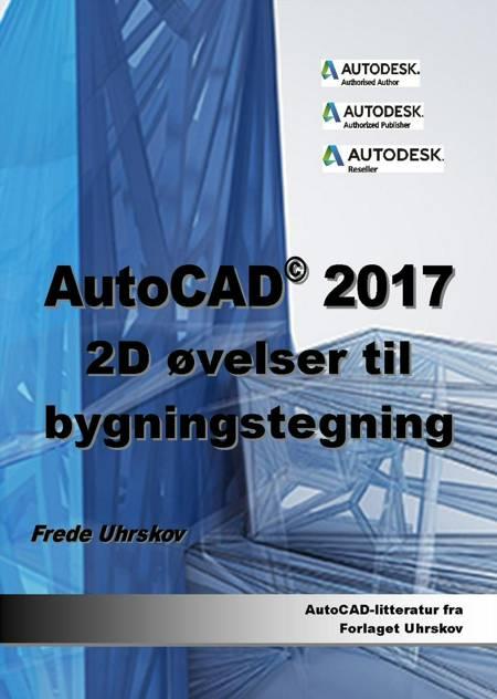 AutoCAD 2017 2D af Frede Uhrskov