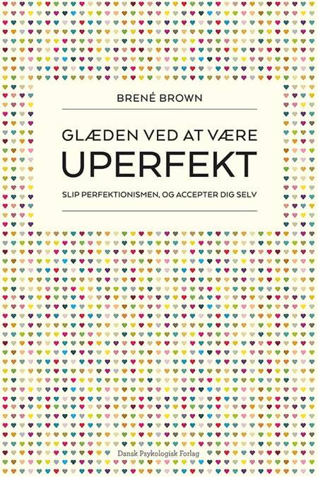 Glæden ved at være uperfekt af Brené Brown