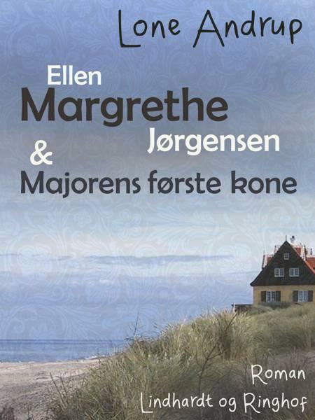 Ellen Margrethe Jørgensen & majorens første kone af Lone Andrup