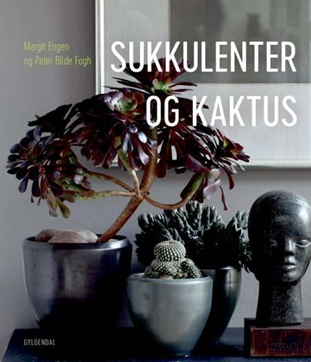Sukkulenter og kaktus af Margit Engen