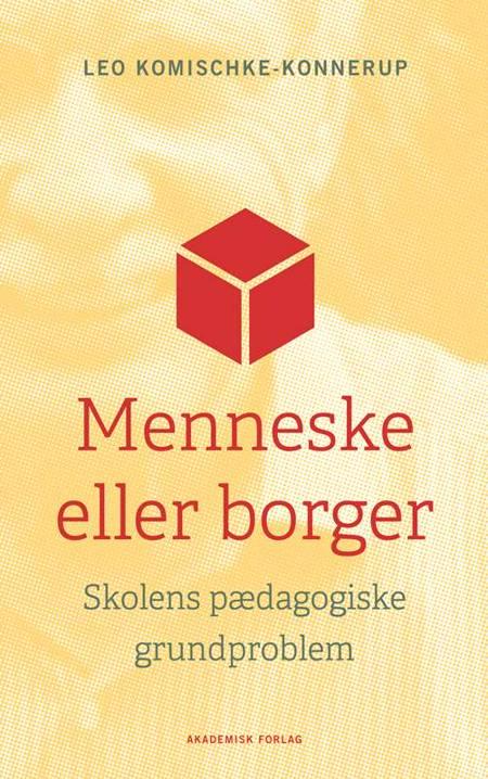 Menneske eller borger af Leo Komischke-Konnerup og Nicki Leding Olesen