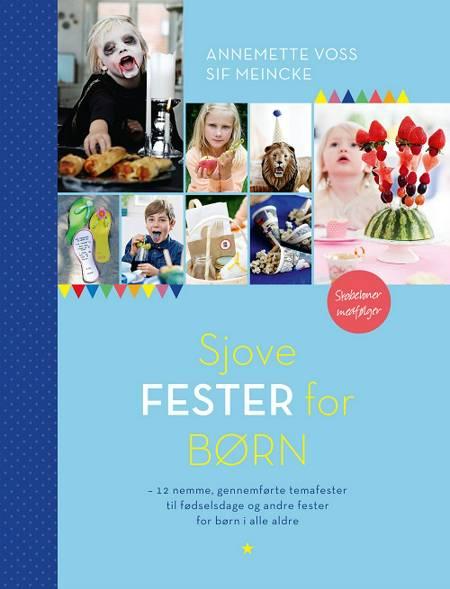 Sjove fester for børn af Sif Meincke og Annemette Voss