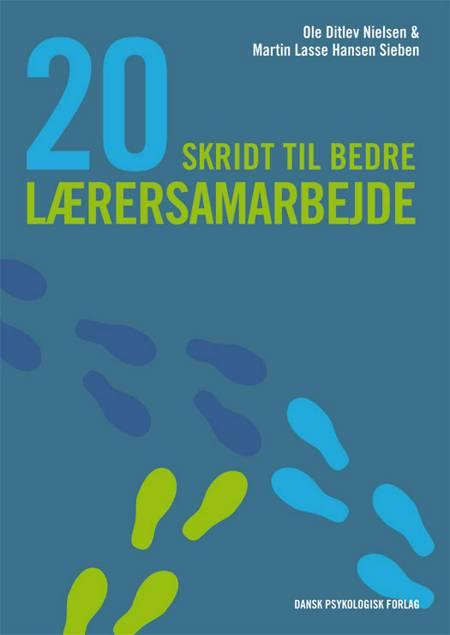 20 skridt til bedre lærersamarbejde af Ole Ditlev Nielsen og Martin Lasse Hansen Sieben