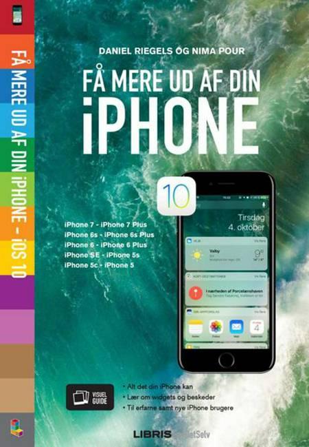 Få mere ud af din iPhone - iOS 10 af Daniel Riegels og Nima Pour