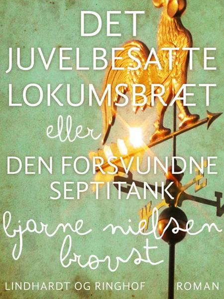 Det juvelbesatte lokumsbræt eller Den forsvundne septiktank af Bjarne Nielsen Brovst
