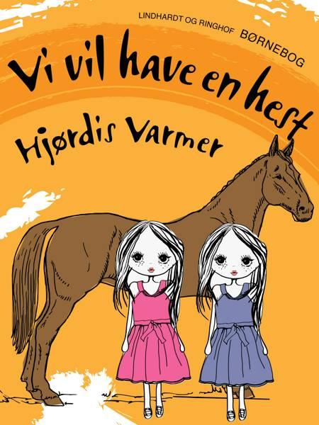 Vi vil have en hest af Hjørdis Varmer