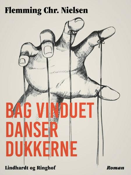 Bag vinduet danser dukkerne af Flemming Chr. Nielsen