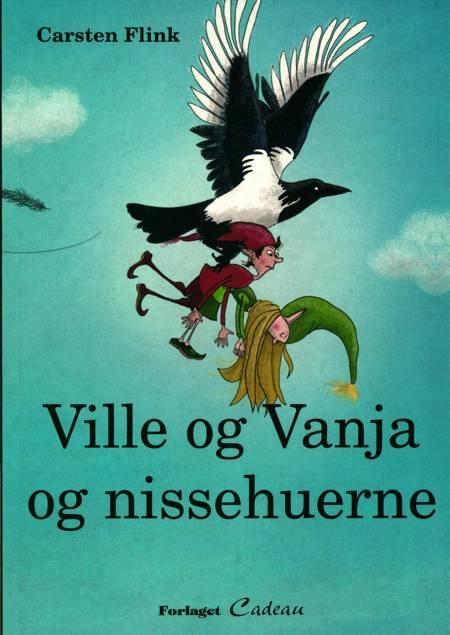 Ville og Vanja og nissehuerne af Carsten Flink