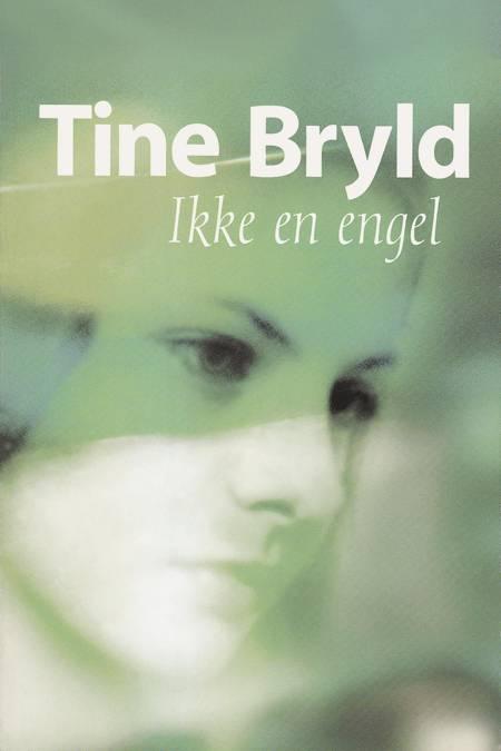 Ikke en engel af Tine Bryld, Bryld og tine
