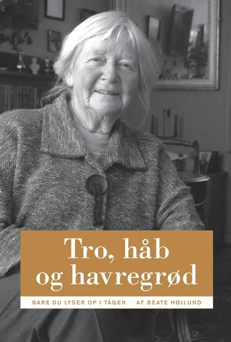 Tro, håb og havregrød af Beate Højlund