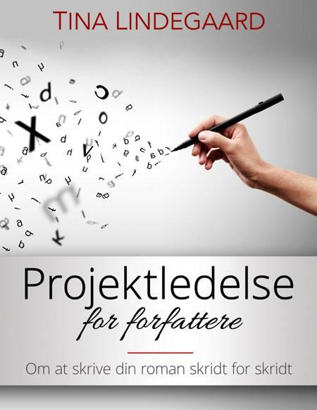 Projektledelse for forfattere af Tina Lindegaard