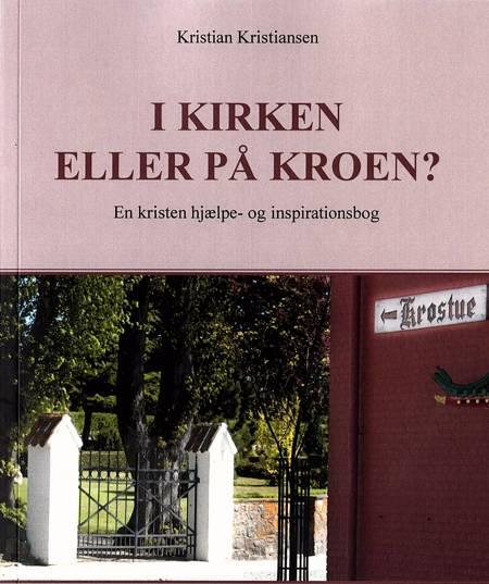 I kirken eller på kroen? af Kristian Kristiansen