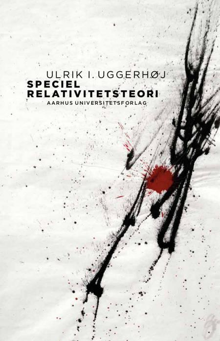 Speciel relativitetsteori af Ulrik Uggerhøj