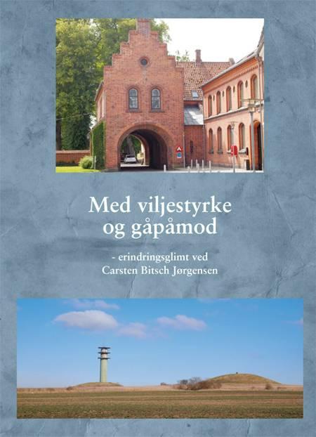 Med viljestyrke og gåpåmod af Carsten Bitsch Jørgensen