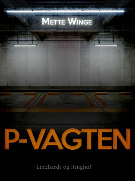 P-vagten af Mette Winge