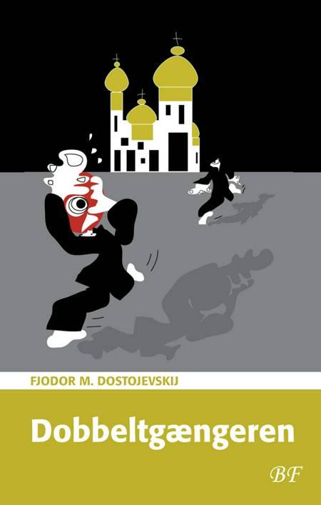 Dobbeltgængeren. Et Petersborgpoem af F. M. Dostojevskij