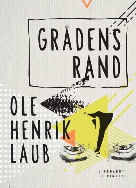 Grådens rand af Ole Henrik Laub