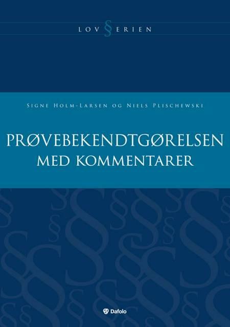 Prøvebekendtgørelsen med kommentarer af Signe Holm-Larsen og Niels Plischewski