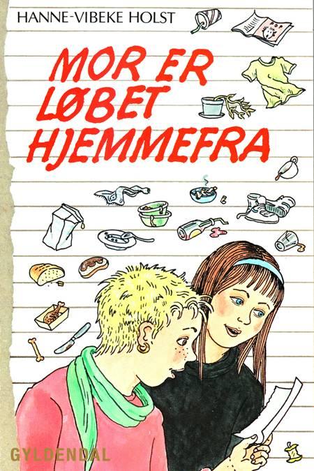 Mor er løbet hjemmefra af Hanne-Vibeke Holst