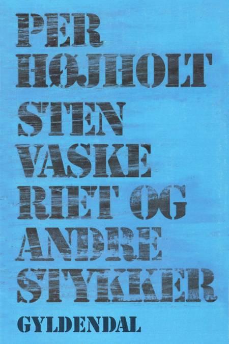 Stenvaskeriet og andre stykker af Per Højholt