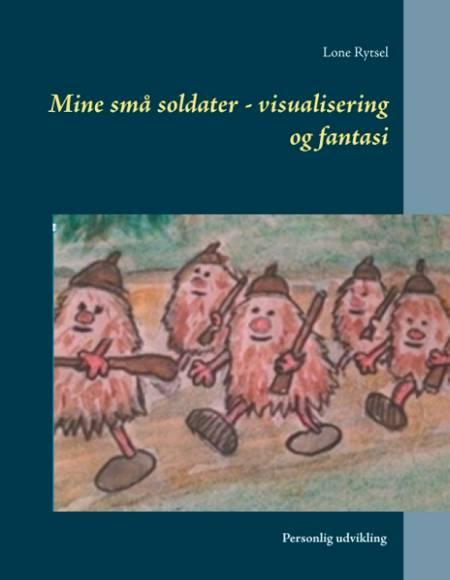 Mine små soldater - visualisering og fantasi af Lone Rytsel