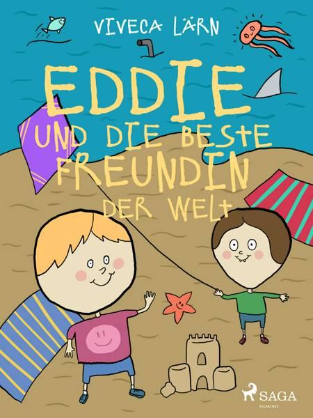 Eddie und die beste Freundin der Welt af Viveca Lärn