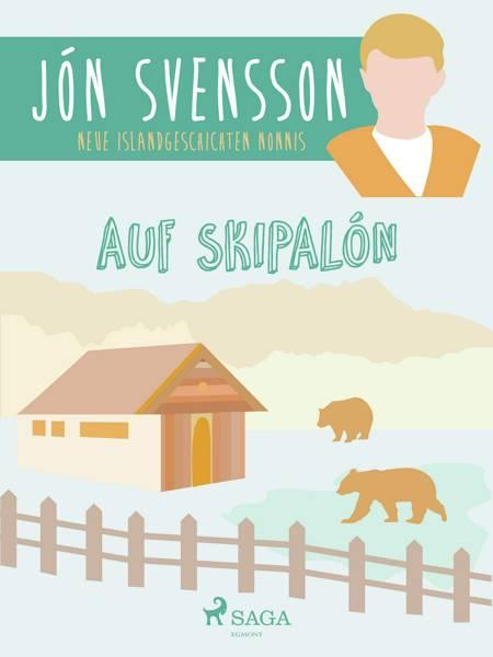 Auf Skipalón: neue Islandgeschichten Nonnis af Jón Svensson