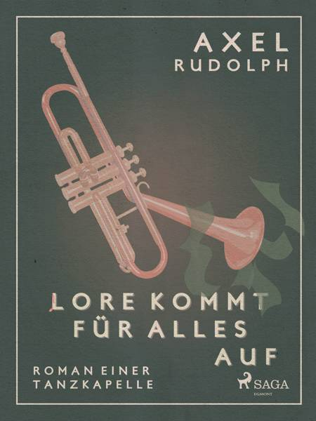 Lore kommt für alles auf- Roman einer Tanzkapelle af Axel Rudolph
