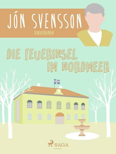 Die Feuerinsel im Nordmeer af Jón Svensson