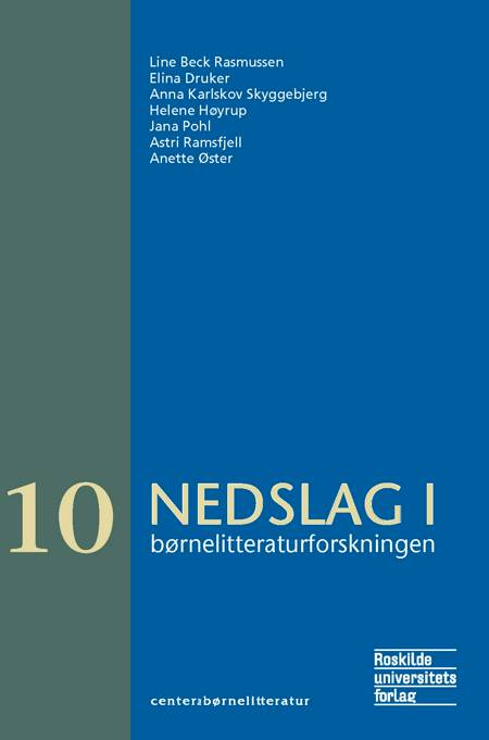 Nedslag i børnelitteraturforskningen af Anna Karlskov Skyggebjerg, Line Beck Rasmussen og Elina Druker m.fl.