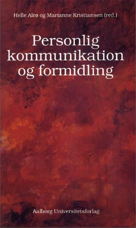 Personlig kommunikation og formidling af Marianne Kristensen, Marianne Kristiansen og Helle Alrø