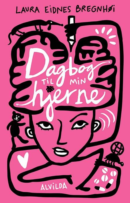 Dagbog til min hjerne af Laura Eidnes Bregnhøi