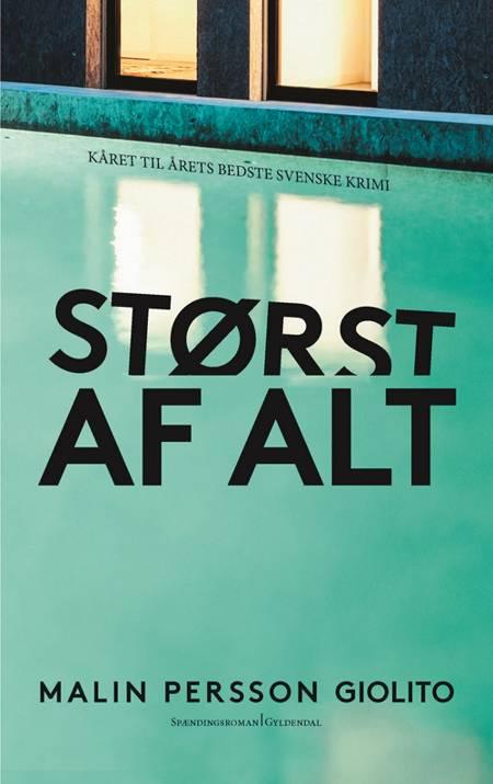 Størst af alt af Malin Persson Giolito