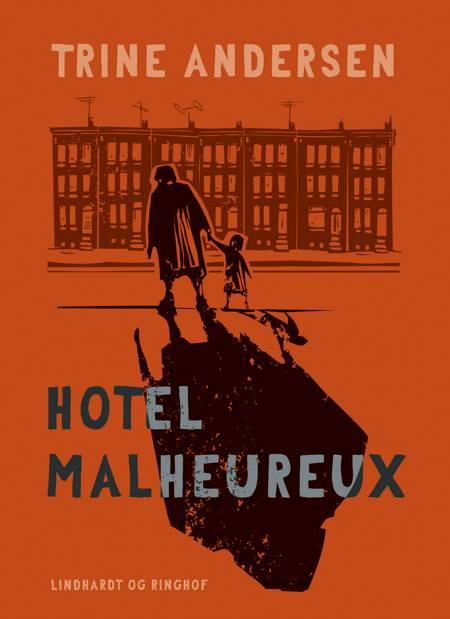 Hotel Malheureux af Trine Andersen