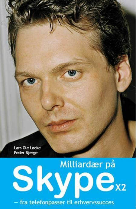 Milliardær på Skype x2 af Lars Ole Løcke og Peder Bjerge