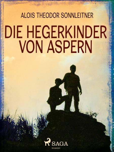 Die Hegerkinder von Aspern af Alois Theodor Sonnleitner