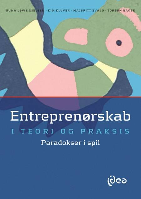 Entreprenørskab i teori og praksis af Kim Klyver, Suna Løwe Nielsen og Majbritt Evald m.fl.