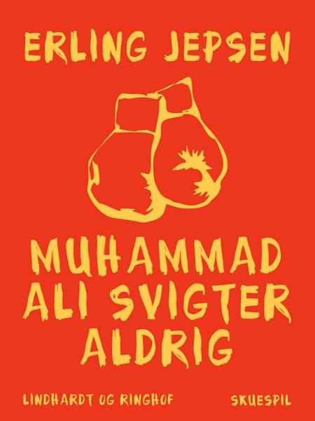 Muhammad Ali svigter aldrig af Erling Jepsen