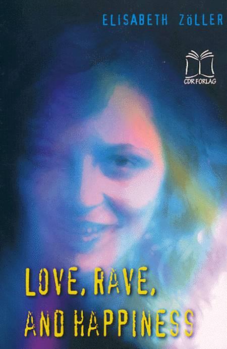 Rave, love and happiness af Elisabeth Zöller