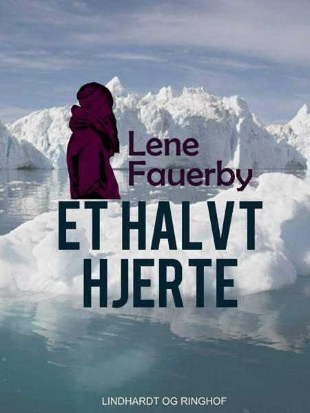 Et halvt hjerte af Lene Fauerby