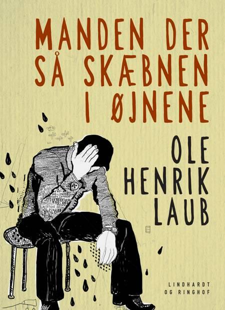 Manden der så skæbnen i øjnene af Ole Henrik Laub