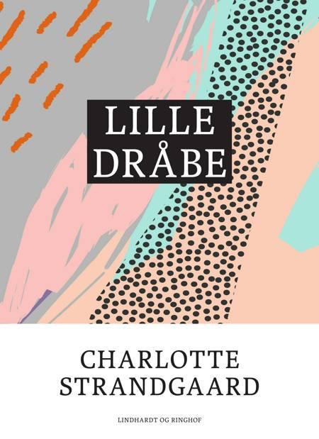 Lille dråbe af Charlotte Strandgaard