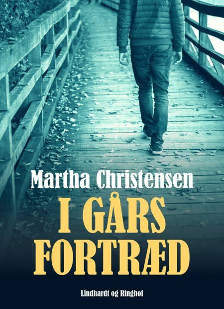 I gårs fortræd af Martha Christensen